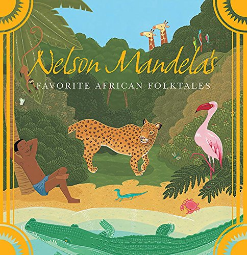 Read Online Nelson Mandela's Favorite African Folktales pdf epub