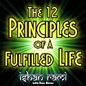 The 12 Principles of a Fulfilled Life Audiobook by Dan Howe, Ishan Rami Narrated by Clay Willison