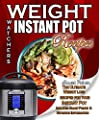 The Weight Watchers Instant Pot Smart Points Recipes Cookbook: The Ultimate Weight loss recipes for your Instant Pot Includes Smart Points and Nutrition Information