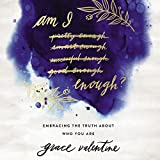 #8: Am I Enough?: Embracing the Truth About Who You Are