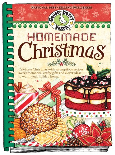 Homemade Christmas: Tried & true recipes, heartwarming memories and easy ideas for savoring the best of Christmas. (Seasonal Cookbook Collection) (The Best Homemade Christmas Gifts)
