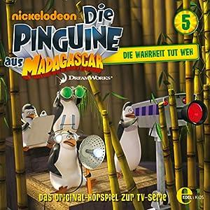 Die Wahrheit tut weh (Die Pinguine aus Madagascar 5) Hörspiel