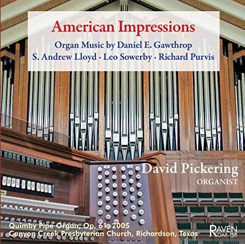 American Impressions: Organ Music by Daniel E. Gawthrop, S. Andrew Lloyd, Leo Sowerby, Richard Purvis