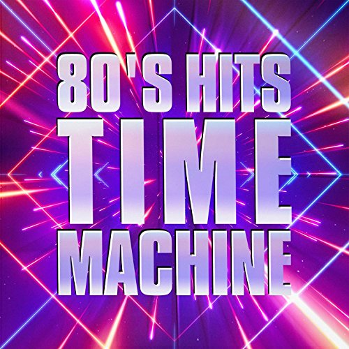 80's Hits Time Machine (Best Reggae Albums Of All Time)
