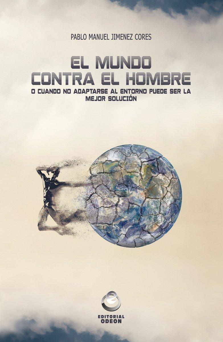 EL MUNDO CONTRA EL HOMBRE: Amazon.es: Pablo Manuel Jiménez ...