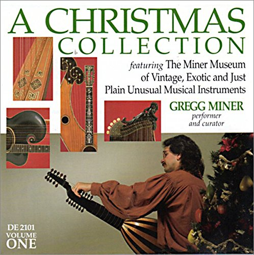 A Christmas Collection, Vol. 1: featuring The Miner Museum of Vintage, Exotic and Just Plain Unusual Musical Instruments (Vintage Museum)