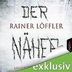 Der Näher (Martin Abel 3) | Rainer Löffler