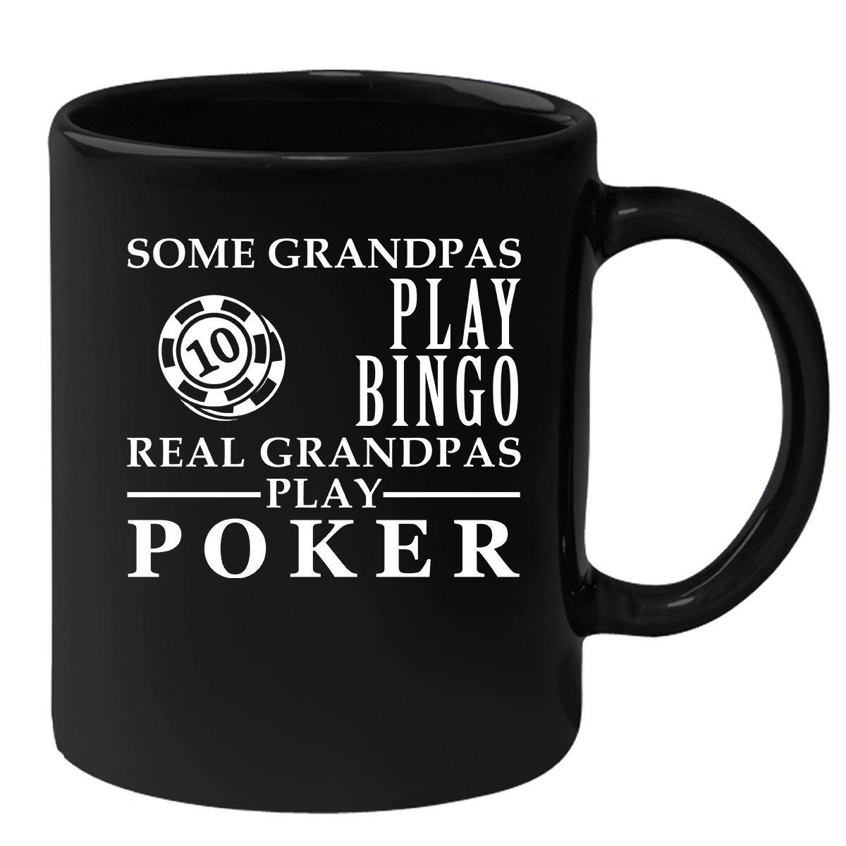 Grandpa Coffee Mug Black 11oz Some Grandpas play bingo, real Grandpas play Poker, Poker Mug
