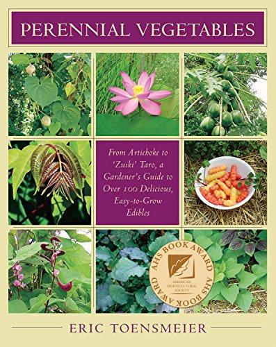 Perennial Vegetables: From Artichoke to Zuiki Taro, a Gardener's Guide to Over 100 Delicious, Easy-to-grow Edibles