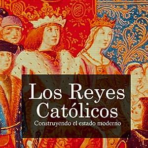 Los Reyes Católicos [The Catholic Kings] Audiobook