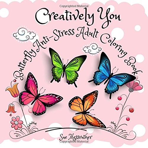 Creatively You Butterfly Anti Stress Adult Coloring Book Volume 2 Books