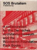 img - for SOS Brutalism: A Global Survey book / textbook / text book