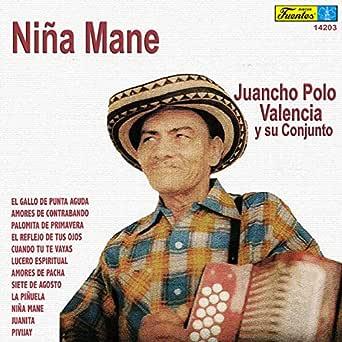 Niña Mane de Juancho Polo Valencia Y Su Conjunto en Amazon Music ...