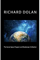 The Secret Space Program and Breakaway Civilization (Richard Dolan Lecture Series Book 1) Kindle Edition
