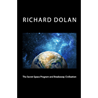 The Secret Space Program and Breakaway Civilization (Richard Dolan Lecture Series Book 1) (English Edition)