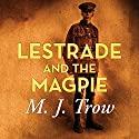 Lestrade and the Magpie Audiobook by M. J. Trow Narrated by M. J. Trow