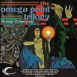The Omega Point Trilogy | George Zebrowski