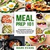 Meal Prep 101: The Beginner's Guide to Meal Prepping and Clean Eating