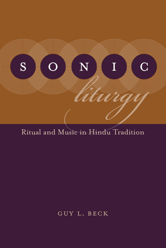 Sonic Liturgy: Ritual and Music in Hindu Tradition (Studies in Comparative Religion)