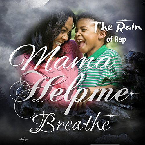 Mama Help Me Breathe by The Rain of Rap on Amazon Music