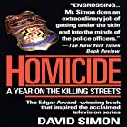 Homicide: A Year on the Killing Streets Hörbuch von David Simon Gesprochen von: Reed Diamond