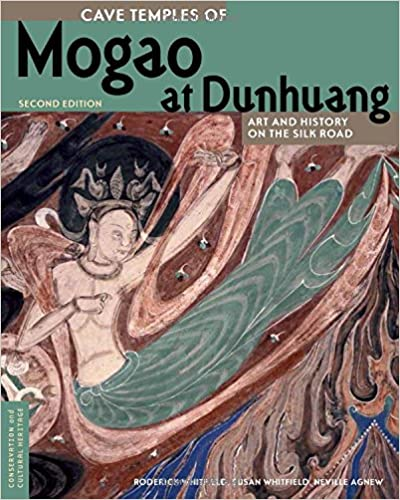 Cave Temples of Mogao at Dunhuang: Art and History on the Silk Road (Conservation & Cultural Heritage)