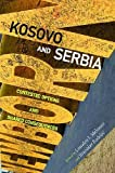 Kosovo and Serbia: Contested Options and Shared Consequences (Pitt Russian East European)