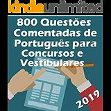 800 Questões Comentadas de Português para Concursos e Vestibulares: Seja aprovado! - Atualizado até Março de 2019