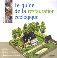 Le guide de la restauration écologique par Myriam Burie