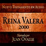 Santa Biblia - Reina Valera 2000 Nuevo Testamento en audio (Spanish Edition): Holy Bible - Reina Valera 2000 Audio New Testament