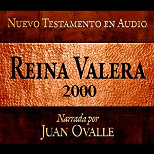 Santa Biblia - Reina Valera 2000 Nuevo Testamento en audio (Spanish Edition) Audiobook