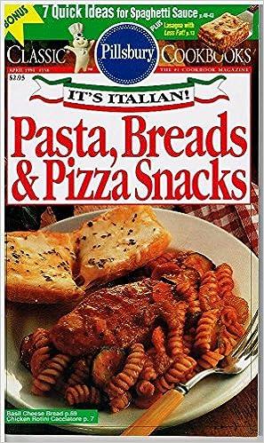 Pillsbury Classic Cookbooks -- Its Italian! Pasta, Breads, & Pizza Snacks