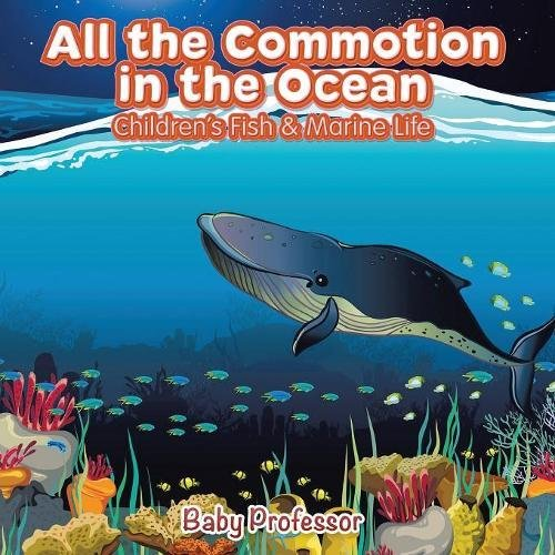 Read Online All the Commotion in the Ocean  Children's Fish & Marine Life ebook