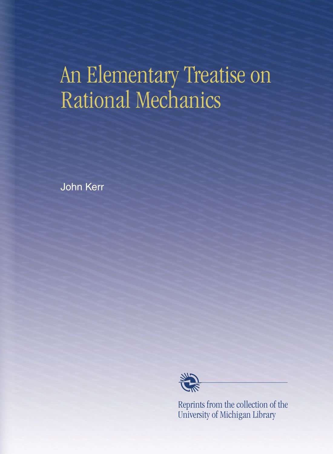 An Elementary Treatise on Rational Mechanics ebook