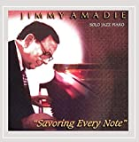 Savoring Every Note by Jimmy Amadie (2007-08-02)