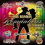 Las Bandas Romanticas De America 2016