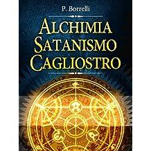 Alchimia, Satanismo, Cagliostro (Italian Edition)