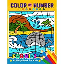 Color by Number for Kids: Activity Book for Kids boy, girls Ages 2-4,3-5,4-8
