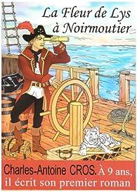 La Fleur de lys à Noirmoutier : une histoire de piraterie par Charles-Antoine Cros