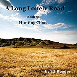 A Long Lonely Road, Hunting Chaos, Book 78 by [Reeder, TJ]