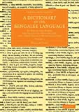 A Dictionary of the Bengalee Language : In Which the Words Are Traced to Their Origin, and Their Various Meanings Given, Carey, William, 1108055141