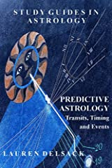 Study Guides in Astrology: Predictive Astrology - Transits, Timing and Events Kindle Edition