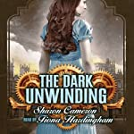 The Dark Unwinding | Sharon Cameron