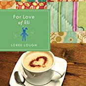 For Love of Eli | Loree Lough
