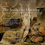 The Sons of the Morning: Piano Music of Vaughan Williams and Gurney