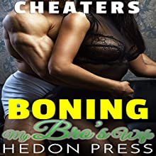 Boning My Bro's Wife: Unfaithful Lonely Housewife Erotica: Cheaters, Book 4 Audiobook by Hedon Press Narrated by Ruby Rivers