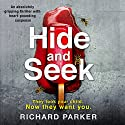 Hide and Seek Audiobook by Richard Parker Narrated by Liza Ross