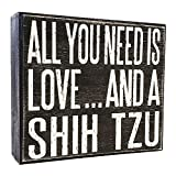 JennyGems - All You Need is Love and a Shih Tzu - Real Wood Stand Up Box Sign - Shih Tzu Gift Series, Shihtzu Moms and Owners, ShihTzu Quotes