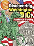 Discovering Washington, D.C. Activity Book: Awesome Activities About Our Nation s Capital