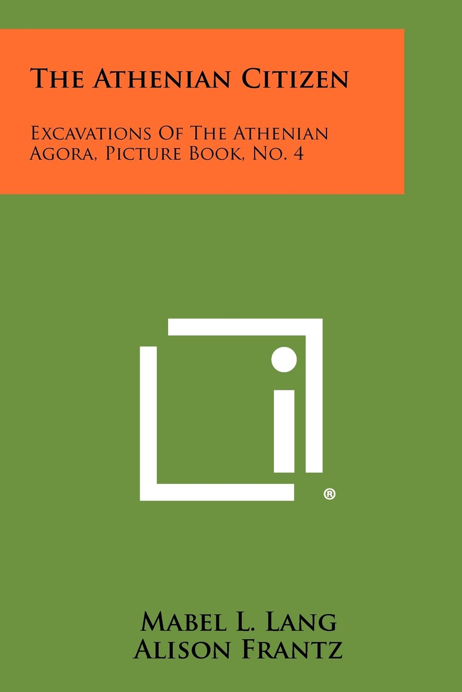 The Athenian Citrizen (Excavations of the Atenian Agora Picture Book, No. 4)
